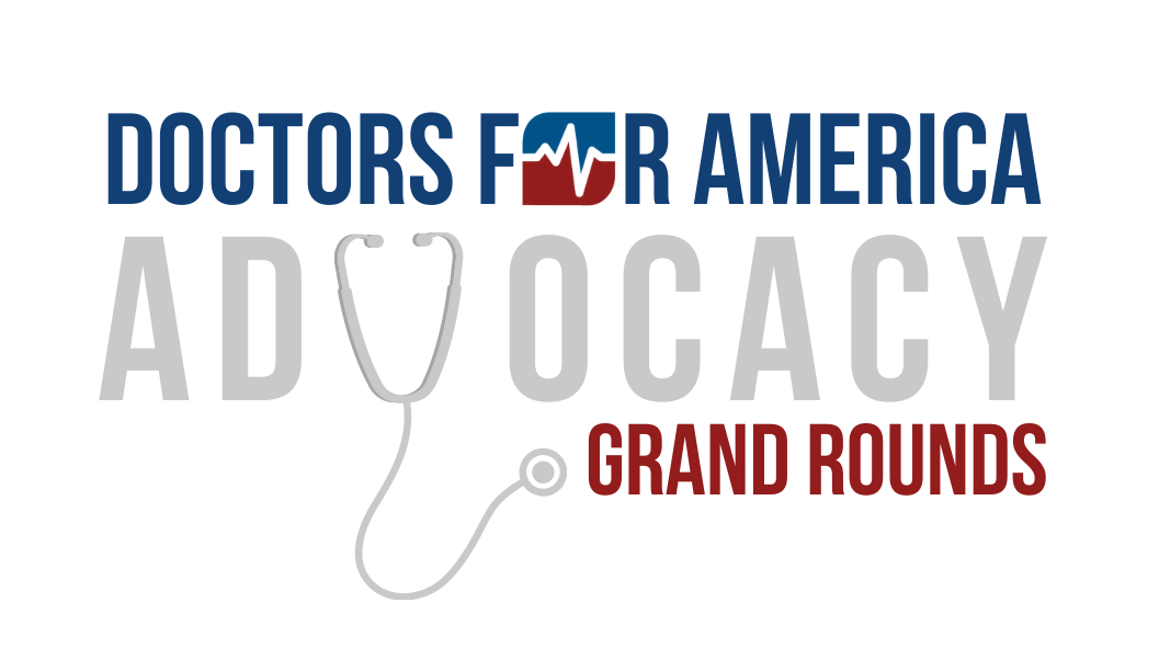 Doctors for America Advocacy Grand Rounds